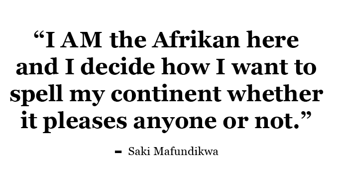 Saki Mafundikwa on spelling Afrika with the letter 'k'