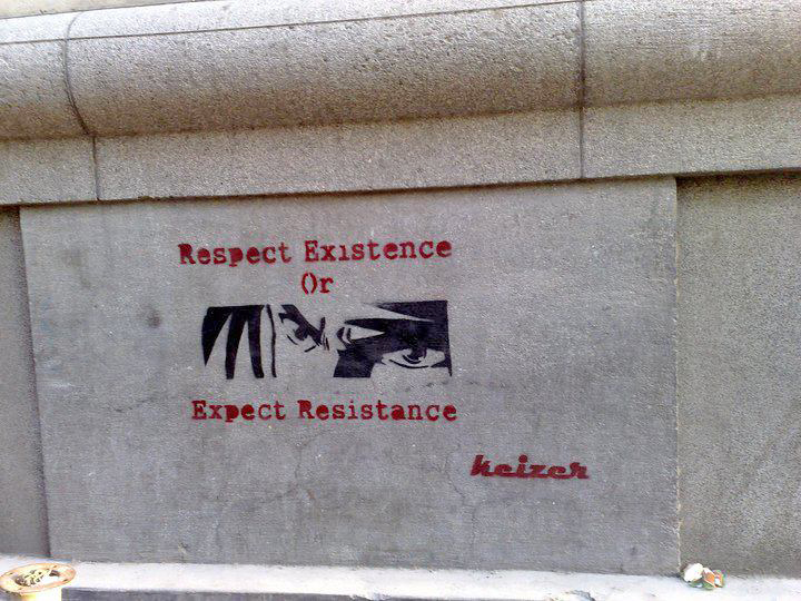 """Respect Existence or Expect Resistance""  Cairo, Egypt, 2011. Tagged by Keizer."